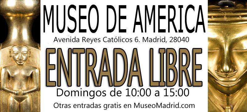 entrada gratis museo america madrid